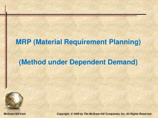MRP (Material Requirement Planning) (Method under Dependent Demand)