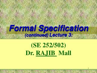 Formal Specification (continued)  Lecture 3: