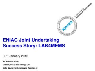 ENIAC Joint Undertaking Success Story: LAB4MEMS 30 th  January 2013