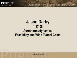 Jason Darby 1-17-08 Aerothermodynamics Feasibility and Wind Tunnel Costs