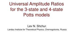 Universal Amplitude Ratios  for the 3-state and 4-state  Potts models