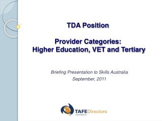 TDA Position Provider Categories:  Higher Education, VET and Tertiary