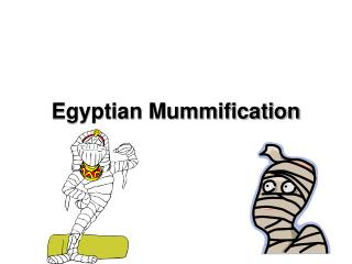 Egyptian Mummification