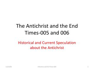 The Antichrist and the End Times-005 and 006