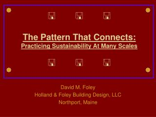  The Pattern That Connects:  Practicing Sustainability At Many Scales 