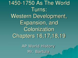 AP World History Mr.  Bartula