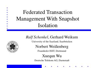 Federated Transaction Management With Snapshot Isolation
