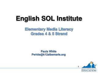 English SOL Institute Elementary Media Literacy  Grades 4 & 5 Strand