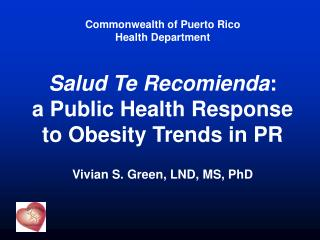 Salud Te Recomienda : a Public Health Response to Obesity Trends in PR