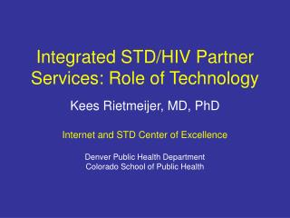 Integrated STD/HIV Partner Services: Role of Technology