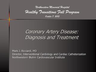 Coronary Artery Disease:  Diagnosis and Treatment