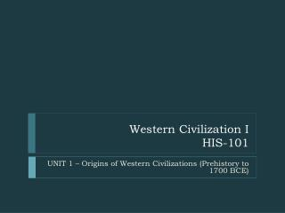 Western Civilization I HIS-101