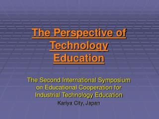 The Perspective of Technology Education