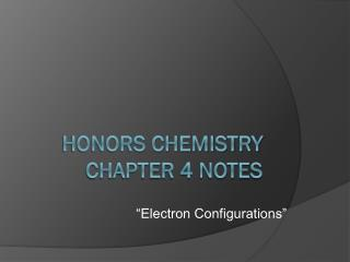 Honors Chemistry  Chapter 4 Notes