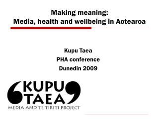 Making meaning:  Media, health and wellbeing in Aotearoa