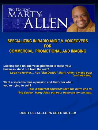 SPECIALIZING IN RADIO AND T.V. VOICEOVERS  FOR  COMMERCIAL, PROMOTIONAL AND IMAGING