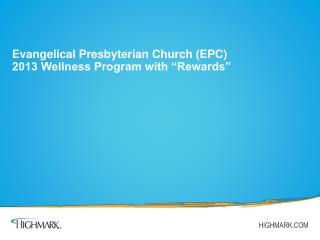 "Evangelical Presbyterian Church (EPC) 2013 Wellness Program with ""Rewards"""