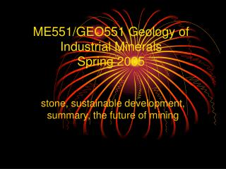 ME551/GEO551 Geology of Industrial Minerals  Spring 2005