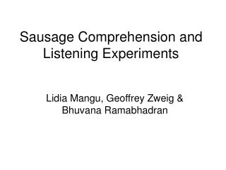 Sausage Comprehension and Listening Experiments