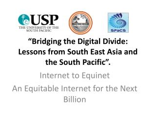 """Bridging the Digital Divide: Lessons from South East Asia and the South Pacific""."