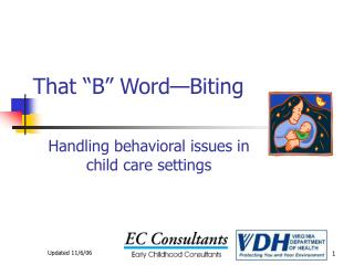 "That ""B"" Word—Biting  Handling behavioral issues in child care settings"