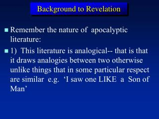 Remember the nature of  apocalyptic literature: