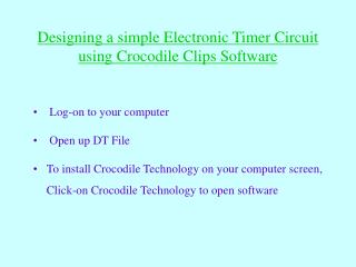 Designing a simple Electronic Timer Circuit using Crocodile Clips Software