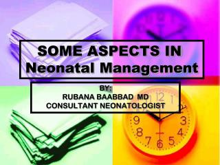 SOME ASPECTS IN  Neonatal Management