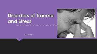 Disorders of Trauma and Stress