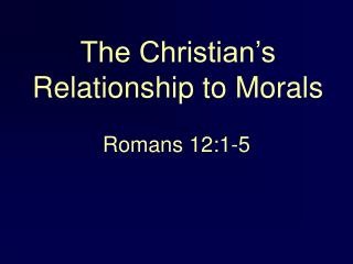 The Christian's Relationship to Morals
