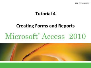 Tutorial 4 Creating Forms and Reports