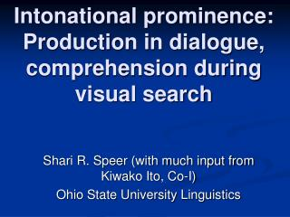 Intonational prominence: Production in dialogue, comprehension during visual search