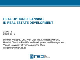 REAL OPTIONS PLANNING  IN REAL ESTATE DEVELOPMENT