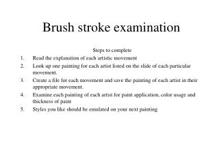 Brush stroke examination