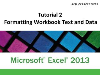 Tutorial 2  Formatting Workbook Text and Data
