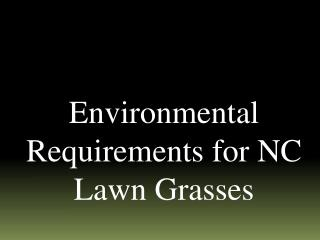 Environmental Requirements for NC Lawn Grasses