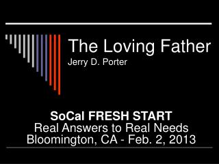 The Loving Father Jerry D. Porter