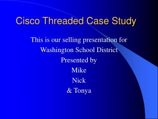 Cisco Threaded Case Study