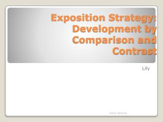 Exposition Strategy: Development by Comparison and Contrast