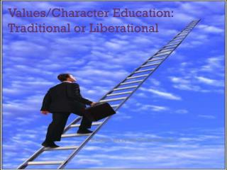 Values/Character Education:  Traditional or Liberational