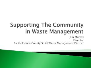 Supporting The Community in Waste Management