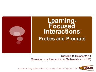 Learning-Focused Interactions