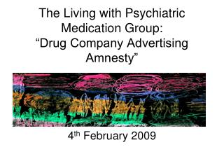 "The Living with Psychiatric Medication Group: ""Drug Company Advertising Amnesty"""