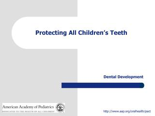 Protecting All Children s Teeth
