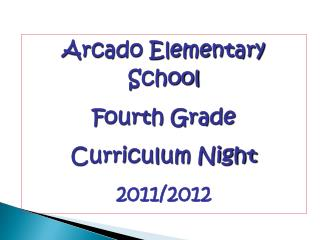 Arcado Elementary School Fourth Grade Curriculum Night 2011/2012