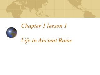 Chapter 1 lesson 1 Life in Ancient Rome