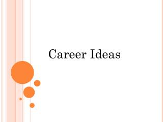 Career Ideas