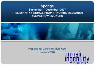Sponge September – December  2007  PRELIMINARY FINDINGS FROM TRACKING RESEARCH AMONG NSW SMOKERS