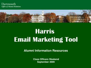 Harris  Email Marketing Tool Alumni Information Resources Class Officers Weekend September 2009