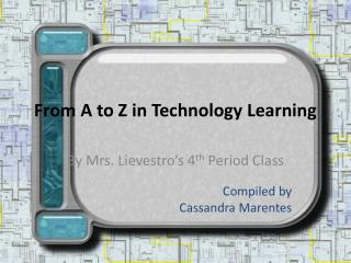 From A to Z in Technology Learning